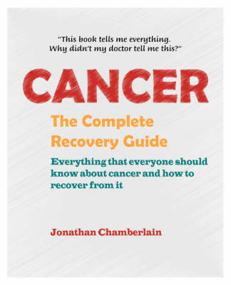 Cancer: The Complete Recovery Guide (Paperback)