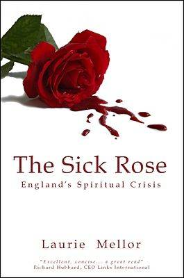 The Sick Rose: England's Spiritual Crisis (Paperback)