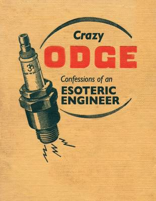 Crazy Odge: Confessions of an Esoteric Engineer (Paperback)