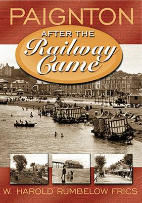 Paignton - After the Railway Came (Paperback)