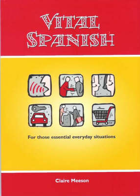 Vital Spanish: For Those Essential Everyday Situations (Paperback)