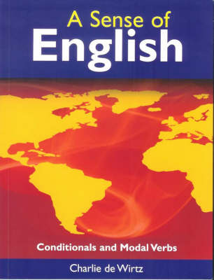 A Sense of English: Conditionals and Modal Verbs (Paperback)