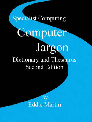 Computer Jargon Dictionary and Thesaurus (Paperback)