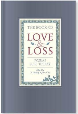 The Book of Love and Loss: Poems for Today (Hardback)