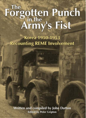 The Forgotten Punch in the Army's Fist: Korea 1950-1953 Recounting Reme Involvement (Paperback)