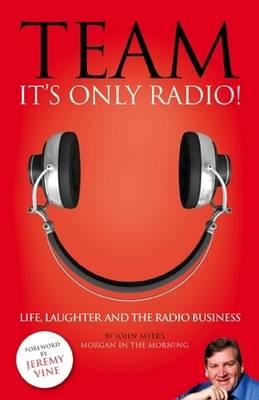 Team, It's Only Radio! (Hardback)
