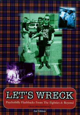 Let's Wreck: Psychobilly Flashbacks from the Eighties and Beyond (Paperback)
