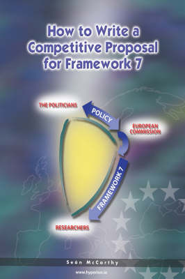 How to Write a Competitive Proposal for Framework 7: A Research Manager's Handbook (Paperback)