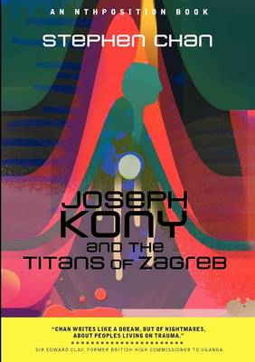 Joseph Kony and the Titans of Zagreb (Paperback)