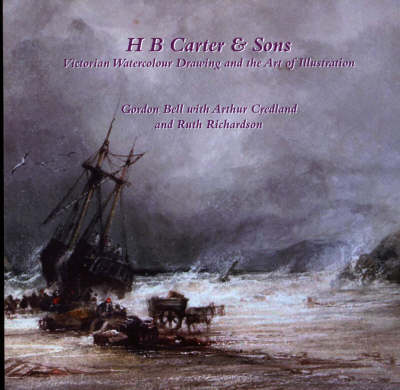 H.B. Carter and Sons: Victorian Watercolour Drawing and the Art of Illustration (Paperback)