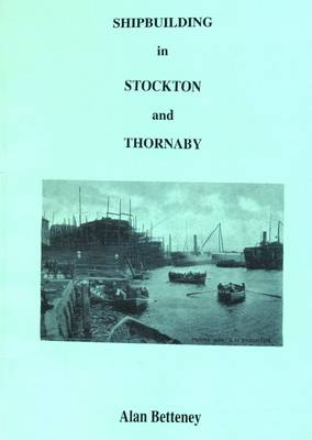 Shipbuilding in Stockton and Thornaby (Paperback)