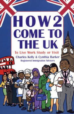 How2 Come to the UK: To Live Work Study or Visit (Paperback)