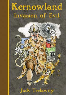 Kernowland 3 Invasion of Evil - Kernowland in Erthwurld Series 3 (Hardback)