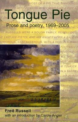 Tongue Pie: Prose and Poetry, 1969-2005 (Paperback)