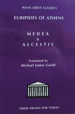 The Medea and Alcestis of Euripides - Wave Crest Classics S. No.1 (Paperback)