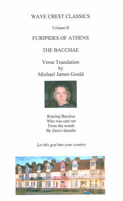The Bacchae - Wave Crest Classics S. (Paperback)