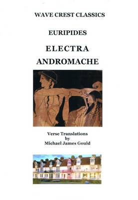 """Euripides: """"Electra"""" and """"Andromache"""" - Wave Crest Classics S. v. 4 (Paperback)"""