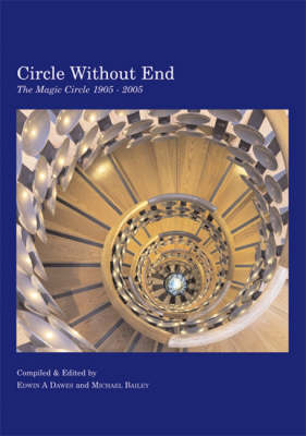Circle without End: The Magic Circle 1905-2005 (Paperback)