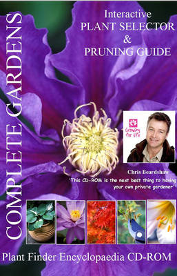 Complete Gardens Interactive Plant Selector and Pruning Guide Encyclopaedia: 2,700 Specially Selected Plants for the UK Gardener (CD-ROM)