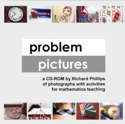Problem Pictures: A CD-ROM of Photographs with Activities for Mathematics Teaching (CD-ROM)