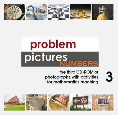 Problem Pictures Numbers: The Third CD-ROM of Photographs with Activities for Mathematics Teaching (CD-ROM)
