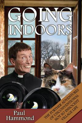 Going Indoors: The Further Adventures of Unconventional Not So Innocent Village Life - Reverend Percival Peabody No. 2 (Paperback)