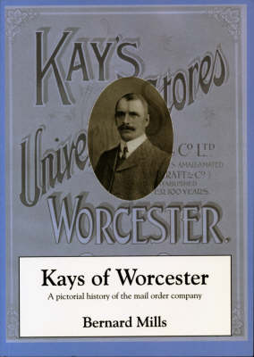 """""""Kays of Worcester"""", a Pictorial History of the Mail Order Company (Paperback)"""