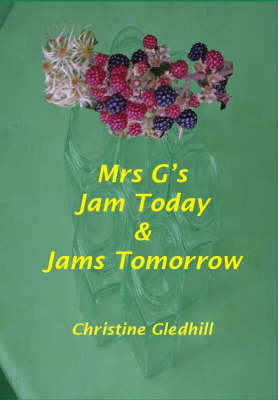 Mrs G's Jam Today and Jams Tomorrow (Spiral bound)