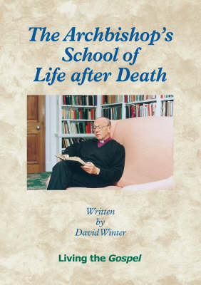 The Archbishop's School of Life After Death: Living the Gospel