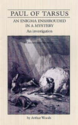 Paul of Tarsus: An Enigma Wrapped in a Mystery (Paperback)