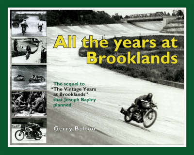 """All the Years at Brooklands: The Sequel to the """"Vintage Years at Brooklands"""" That Joseph Bayley Planned (Hardback)"""