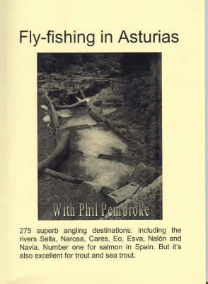 The Smooth Guide to Fly Fishing in Asturias (northern Spain) - Phil's Fishing Guide Books (Paperback)