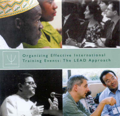 Organization Effective International Training Events: The LEAD Approach (CD-ROM)