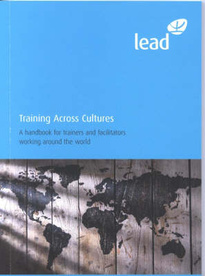 Training Across Cultures: A Handbook for Trainers and Facilitators Working Around the World (Paperback)