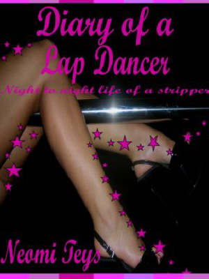 Diary of a Lap-dancer: The Dangers and Temptations - World of Lap Dancing Industry (Paperback)