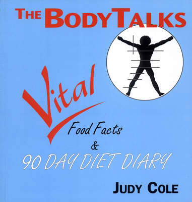 Vital Food Facts and 90 Day Diet Diary - Body Talks S. (Paperback)