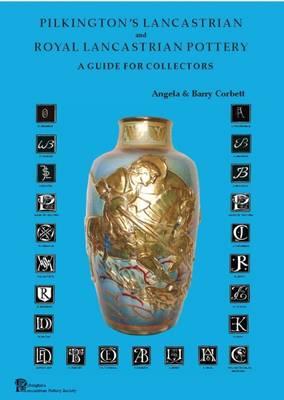 Pilkington's Lancastrian and Royal Lancastrian Pottery: A Guide for Collectors. (Paperback)