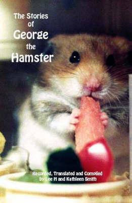 The Stories of George the Hamster (Paperback)