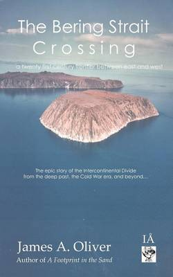 The Bering Strait Crossing: Where Continents Meets Part 1: A 21st Century Frontier Between East and West (Paperback)