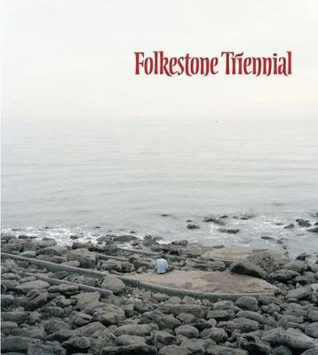 Folkestone Triennial: Tales of Time and Space (Paperback)