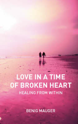 Love in a Time of Broken Heart: Healing from within (Paperback)