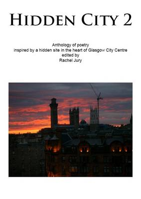 Hidden City 2: Anthology of Poetry Inspired by a Hidden Site in the Heart of Glasgow City Centre (Paperback)