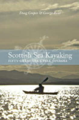 Scottish Sea Kayaking: Fifty Great Sea Kayak Voyages (Paperback)