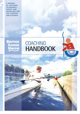 British Canoe Union Coaching Handbook (Paperback)