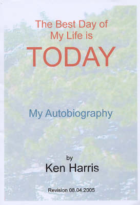 The Best Day of My Life is Today: My Autobiography (Paperback)