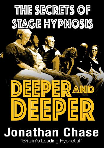 Deeper and Deeper: The Secrets of Stage Hypnosis (Paperback)
