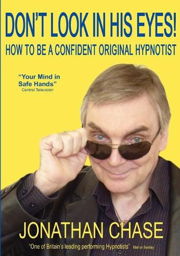 Don't Look in His Eyes!: How to be a Confident Original Hypnostist (Paperback)