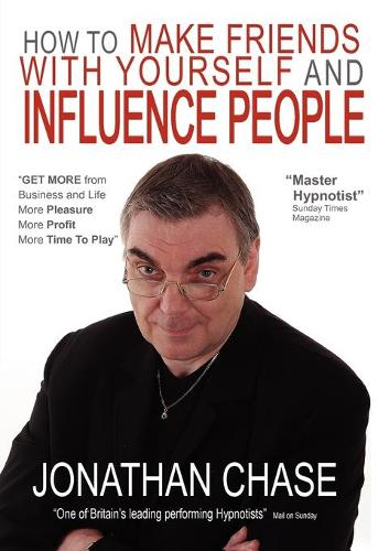 How to Make Friends with Yourself and Influence People (Paperback)