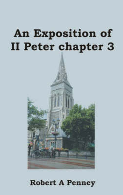 An Exposition of II Peter Chapter 3 (Paperback)
