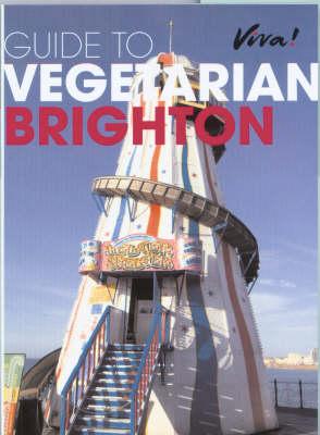 Guide to Vegetarian Brighton (Paperback)